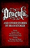 Dracula: and Other Stories by Bram Stoker (Dracula, Dracula's Guest, and Five Other Tales of Supernatural Horror)