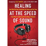 Healing at the Speed of Sound: How What We Hear Transforms Our Brains and Our Lives ~ Don G. Campbell