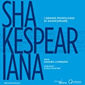 Shakespeariana: I grandi monologhi di Shakespeare [The Great Monologues of Shakespeare] | [William Shakespeare]