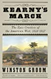 Kearny's March: The Epic Creation of the American West, 1846-1847 (Vintage) (0307455742) by Groom, Winston