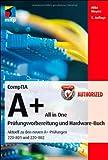 CompTIA A+ All in One: Prüfungsvorbereitung und Hardware-Buch (mitp Professional)