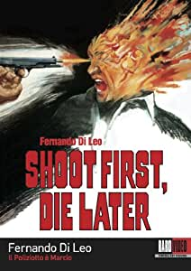 Shoot First Die Later (Remastered)