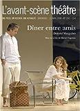 echange, troc Donald Margulies - L'Avant-Scène théâtre, N° 1242 ; Dîner entre amis