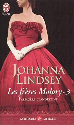 Johanna Lindsey - Les Frères Malory - 3 : Passagère clandestine (J'ai lu Aventures & Passions)