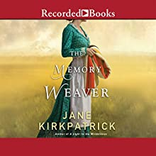 Memory Weaver (       UNABRIDGED) by Jane Kirkpatrick Narrated by Erin Moon, Alma Cuervo, Suzanne Toren
