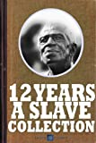 img - for 12 Years a Slave Gold Collection: The Essential 12 Years a Slave Collection, Includes Twelve Years a Slave, Uncle Tom's Cabin, The Life of Fredrick Douglass, The Life of Lincoln and more book / textbook / text book