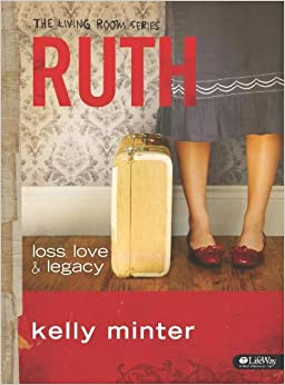Ruth Loss Love Legacy The Living Room Series Kelly Minter 9781415