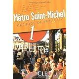Metro Saint-Michel: Methode De Francais (French Edition)
