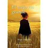 El Viejo Rio Grande (Spanish Edition)