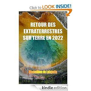 RETOUR DES EXTRATERRESTRES SUR TERRE EN 2022 (French Edition)