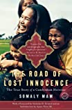The Road of Lost Innocence: The True Story of a Cambodian Heroine (Random House Readers Circle)