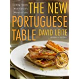 The New Portuguese Table: Exciting Flavors from Europe's Western Coast ~ David Leite
