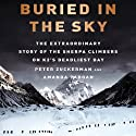 Buried in the Sky: The Extraordinary Story of the Sherpa Climbers on K2's Deadliest Day (       UNABRIDGED) by Peter Zuckerman, Amanda Padoan Narrated by David Doersch
