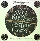 Who Knows Where The Time Goes LP (Vinyl Album) UK Woodworm 1998