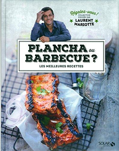 Plancha ou barbecue ? : les meilleures recettes