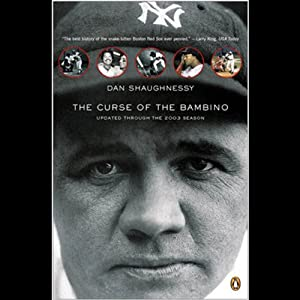 Curse of the Bambino | [Dan Shaughnessy]