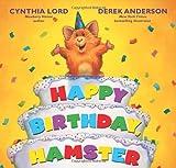 Happy Birthday Hamster (0545255228) by Lord, Cynthia