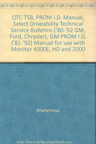 OTC TSB, PROM I.D. Manual, Select Driveability Technical Service Bulletins ('80-'92 GM, Ford, Chrysler), GM PROM I.D. ('81-'92) Manual for use with Monitor 4000E, HD and 2000 PDF