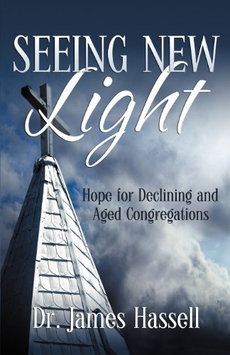 Seeing New Light: Hope for Declining and Aged Congregations