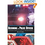 Becoming a Police Officer: An Insider's Guide to a Career in Law Enforcement Picture