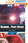 Becoming a Police Officer: An Insider...