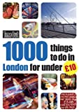 Time Out 1000 Things To Do In London for Under 10 (Time Out Things to Do in London)