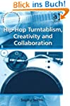 Hip-Hop Turntablism, Creativity and C...