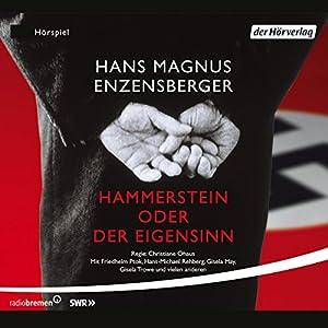 Hammerstein oder Der Eigensinn. Eine deutsche Geschichte Hörspiel