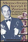 img - for Memo from Darryl F. Zanuck: The Golden Years at Twentieth Century-Fox book / textbook / text book
