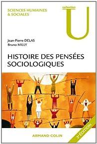 Histoire des pens�es sociologiques (U Sciences sociales) par Bruno Milly