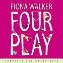 Four Play (       UNABRIDGED) by Fiona Walker Narrated by Lucy Scott