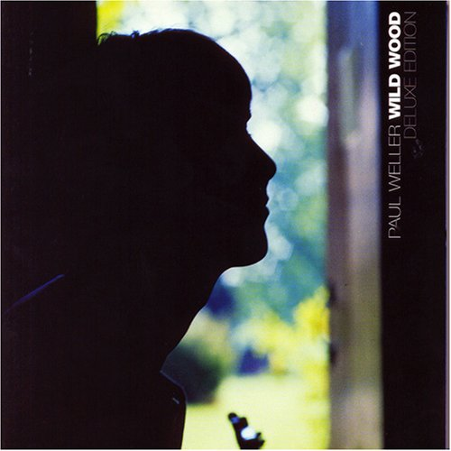 Paul Weller - Wild Wood - Deluxe Edition - Zortam Music