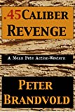 img - for .45-Caliber Revenge (Cuno Massey (.45-Caliber)) book / textbook / text book