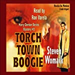 Torch Town Boogie: A Harry Denton Mystery (       UNABRIDGED) by Steven Womack Narrated by Ron Varela