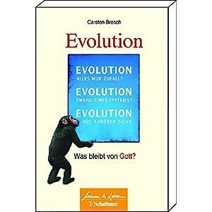 Die Evolution: Was bleibt von Gott?
