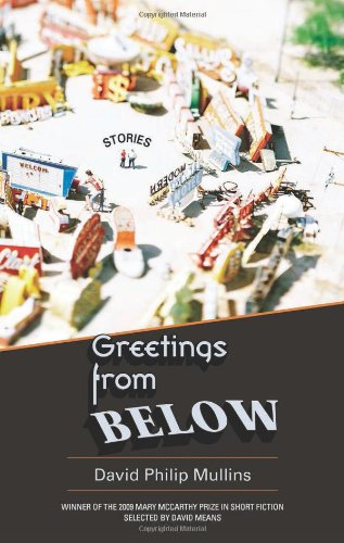Greetings from Below (Mary Mccarthy Prize in Short Fiction)
