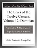 Image of The Lives of the Twelve Caesars, Volume 12: Domitian
