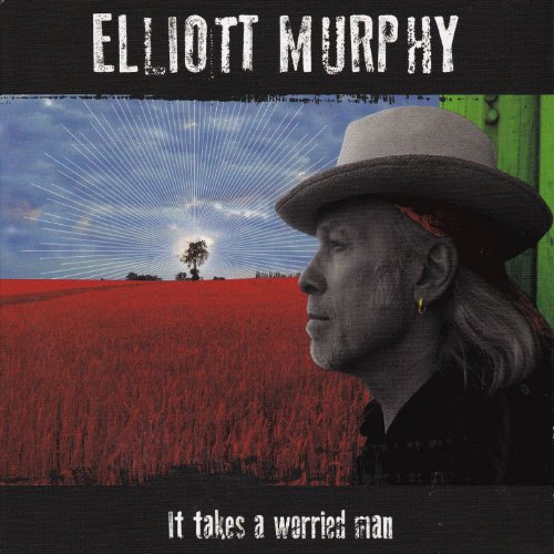 Elliott Murphy-It Takes A Worried Man-2013-SNOOK Download
