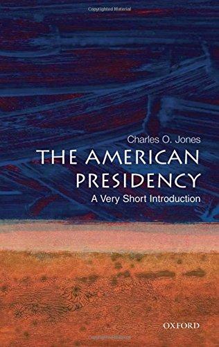 The American Presidency: A Very Short Introduction (Very Short Introductions)