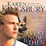Every Now and Then: 9/11 Series #3 (       UNABRIDGED) by Karen Kingsbury