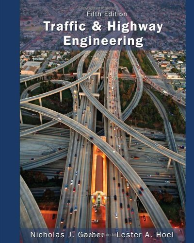 Traffic & Highway Engineering , Fouth Edition