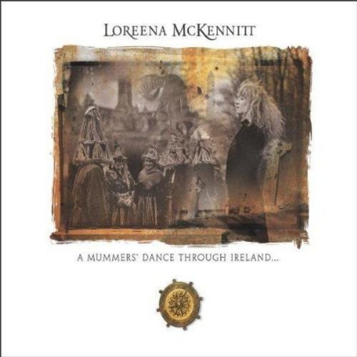 Loreena McKennitt - A Mummers Dance Through Ireland - Zortam Music