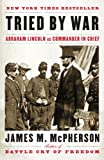 Tried by War: Abraham Lincoln As Commander in Chief (0143116142) by McPherson, James
