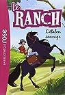 Le ranch, tome 1 : L'étalon sauvage par Chatel