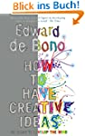 How to Have Creative Ideas: 62 exerci...