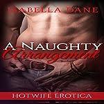 Hotwife: A Naughty Arrangement | Isabella Dane