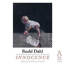 Innocence | Livre audio Auteur(s) : Roald Dahl Narrateur(s) : Dan Stevens, Richard E. Grant, Richard Griffiths, Tamsin Greig, Andrew Scott