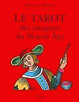 LE TAROT DES IMAGIERS DU MOYEN-AGE