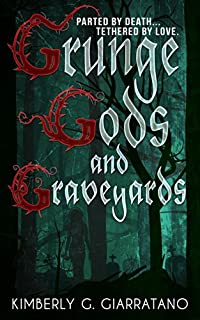 Grunge Gods And Graveyards by Kimberly G. Giarratano ebook deal