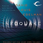 Infoquake: Jump 225 Trilogy, Book 1 | David Louis Edelman